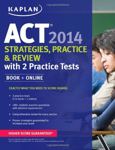 9781618650580: Kaplan ACT 2014 Strategies, Practice, and Review with 2 Practice Tests: book + online