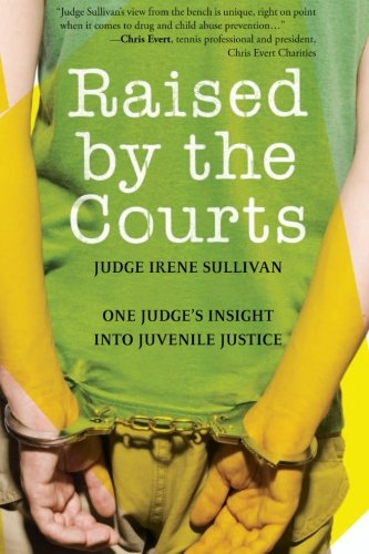 9781618653406: Raised by the Courts: One Judge's Insight into Juvenile Justice