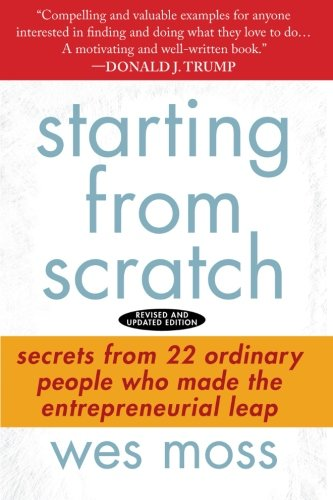 9781618653437: Starting from Scratch: Secrets from 22 Ordinary People Who Made the Entrepreneurial Leap