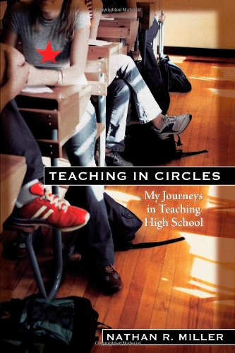 9781618653444: Teaching in Circles: My Journeys in Teaching High School
