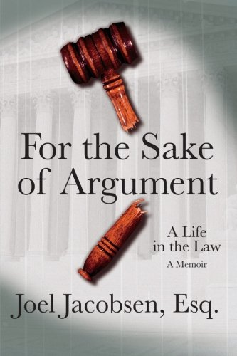 9781618653529: For the Sake of Argument: A Life in the Law