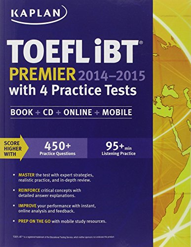 9781618654052: Kaplan TOEFL iBT Premier 2014-2015 with 4 Practice Tests: Book + CD + Online + Mobile (Kaplan Test Prep)
