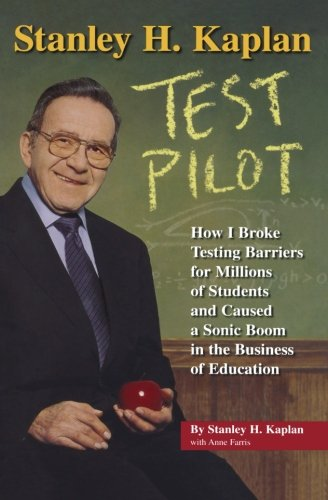 9781618654687: Stanley H. Kaplan: Test Pilot: How I broke testing barriers for millions of