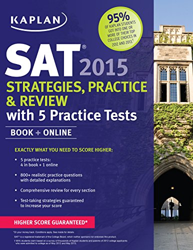 Kaplan Sat 2015 Strategies Practice And Review With 5 Practice Tests