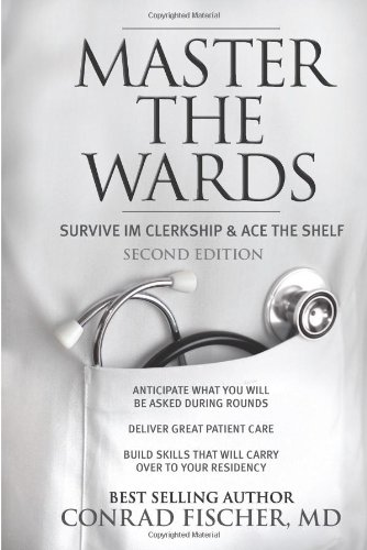 9781618656063: Master the Wards: Survive IM Clerkship and Ace the Shelf (Master the Boards)