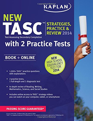 Kaplan TASC® Strategies, Practice, and Review 2014 with 2 Practice Tests: Book + Online (Kaplan...
