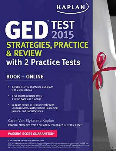 9781618658876: Kaplan GED Test 2015 Strategies, Practice, and Review with 2 Practice Tests: Book + Online (Kaplan Test Prep)