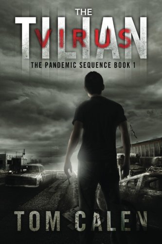 9781618680907: The Tilian Virus (The Pandemic Sequence) (Volume 1)