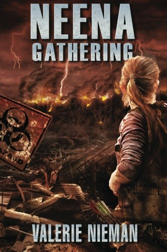 9781618681348: Neena Gathering (A Post-Apocalyptic Novel)