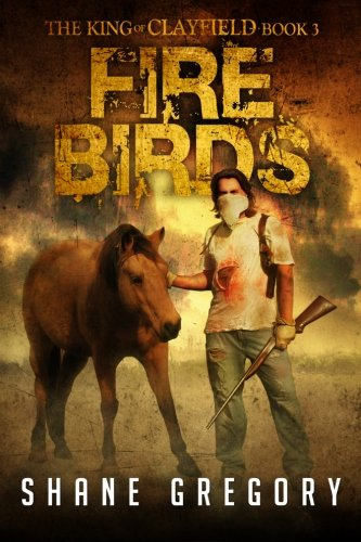 9781618681539: Fire Birds: Volume 3 (The King of Clayfield)