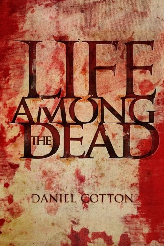 9781618681812: Life Among The Dead (Volume 1)