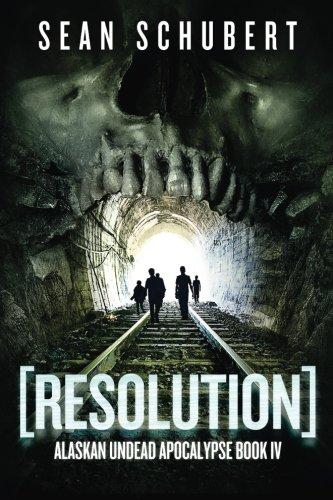 9781618682512: Resolution (Alaskan Undead Apocalypse Book 4) (Volume 4)