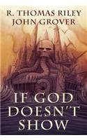 9781618684462: If God Doesn't Show (A Cthulhu Mythos Novel)