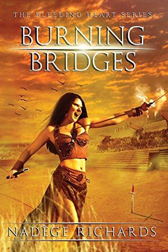 9781618685391: Burning Bridges (The Bleeding Heart Series Book 1)