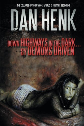 9781618686299: Down Highways in the dark... By Demons Driven