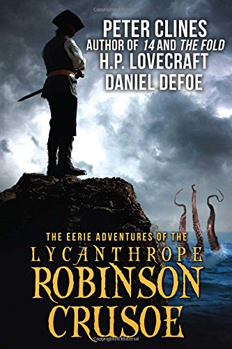 9781618686336: The Eerie Adventures of the Lycanthrope Robinson Crusoe