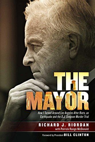 the MAYOR: how I TURNED around LOS: RIORDAN, Richard J.;