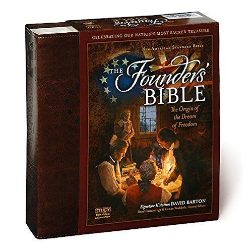 The Founders' Bible: The Origin of the Dream of Freedom (1618710028) by David Barton