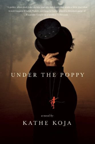 Under the Poppy: A Novel: Koja, Kathe