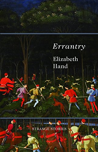 Errantry: Strange Stories: Hand, Elizabeth