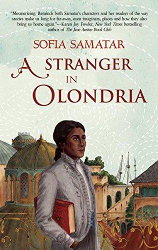 A STRANGER IN OLONDRIA: Samatar, Sofia.