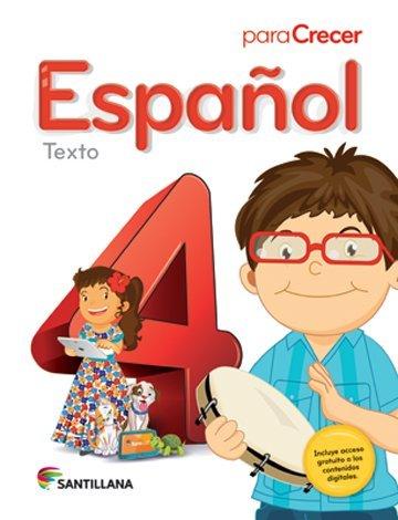 9781618752345: Para Crecer Español 4 Texto 2015-2016 Santillana Isbn: 9781618752345