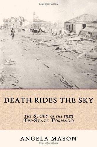 9781618760012: Death Rides the Sky: The Story of the 1925 Tri-State Tornado