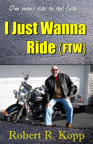 9781618760029: I Just Wanna Ride (Ftw)