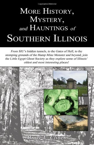 9781618760111: More History, Mystery, and Hauntings of Southern Illinois