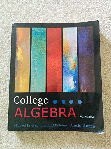 College Algebra 6/e: Michael Levitan, Bernard