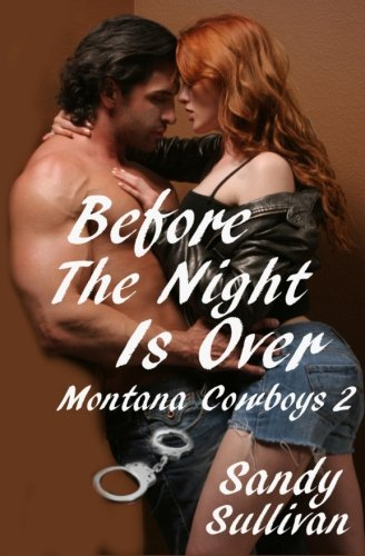 9781618850539: Before The Night Is Over: Montana Cowboys