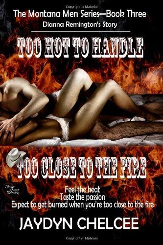 9781618854919: Too Close To The Fire/Too Hot To Handle: Montana Men 3
