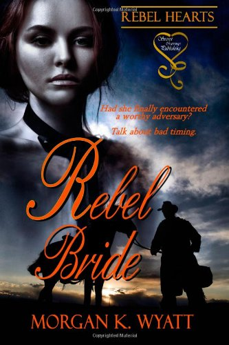 Rebel Bride: Wyatt, Morgan K.