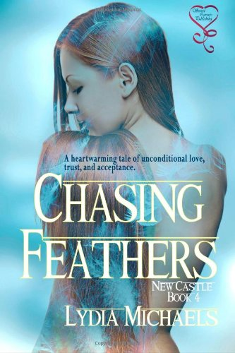 9781618857682: Chasing Feathers (New Castle Series 4) (Volume 4)