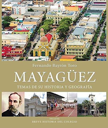 9781618873385: Mayagüez Temas De Su Historia Y Geografía (Pdf Version)