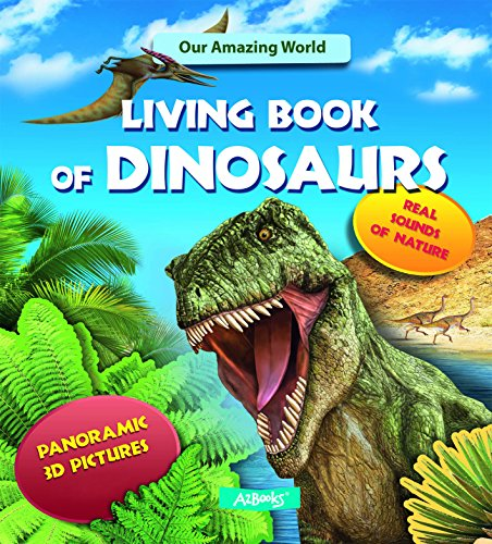 9781618890252: Living Book of Dinosaurs (Our Amazing World)