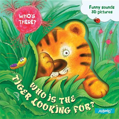 9781618890375: Who is the Tiger Looking for? (Who's There?)