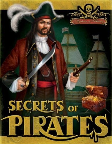 9781618890894: Secrets of Pirates (Mysteries of History)