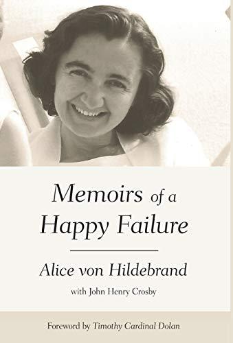 Memoirs of a Happy Failure: von Hildebrand, Alice