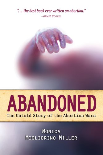9781618903945: Abandoned: The Untold Story of the Abortion Wars