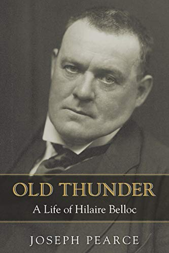 9781618906564: Old Thunder: A Life of Hilaire Belloc