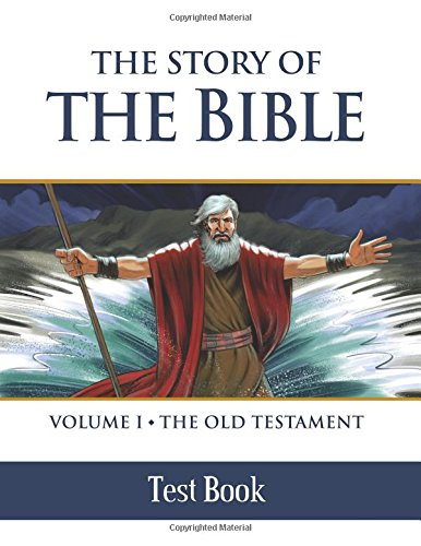 9781618906649: 1: The Story of the Bible Test Book: Volume I - The Old Testament