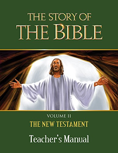 9781618907202: The Story of the Bible Teacher's Manual: Volume II - The New Testament