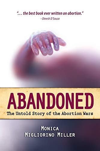 9781618909619: Abandoned: The Untold Story of the Abortion Wars