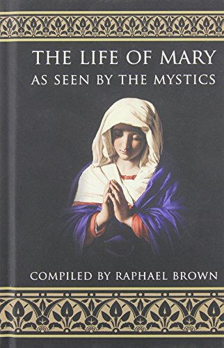 9781618909688: The Life of Mary As Seen By the Mystics