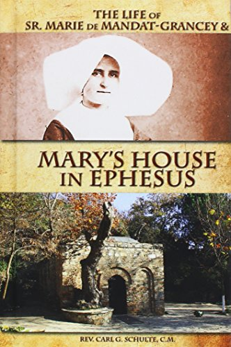 9781618909848: The Life of Sr. Marie de Mandat-Grancey & Mary's House in Ephesus
