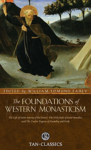 The Foundations of Western Monasticism: Fahey, William