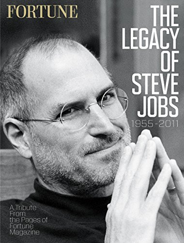Fortune: The Legacy of Steve Jobs: A Tribute from the Pages of Fortune Magazine