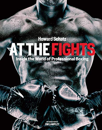 At the Fights Inside the World of Professional Boxing: Howard Schatz, Beverly Ornstein