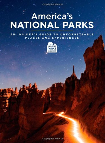 9781618930255: America's National Parks: An Insider's Guide to Unforgettable Places and Experiences